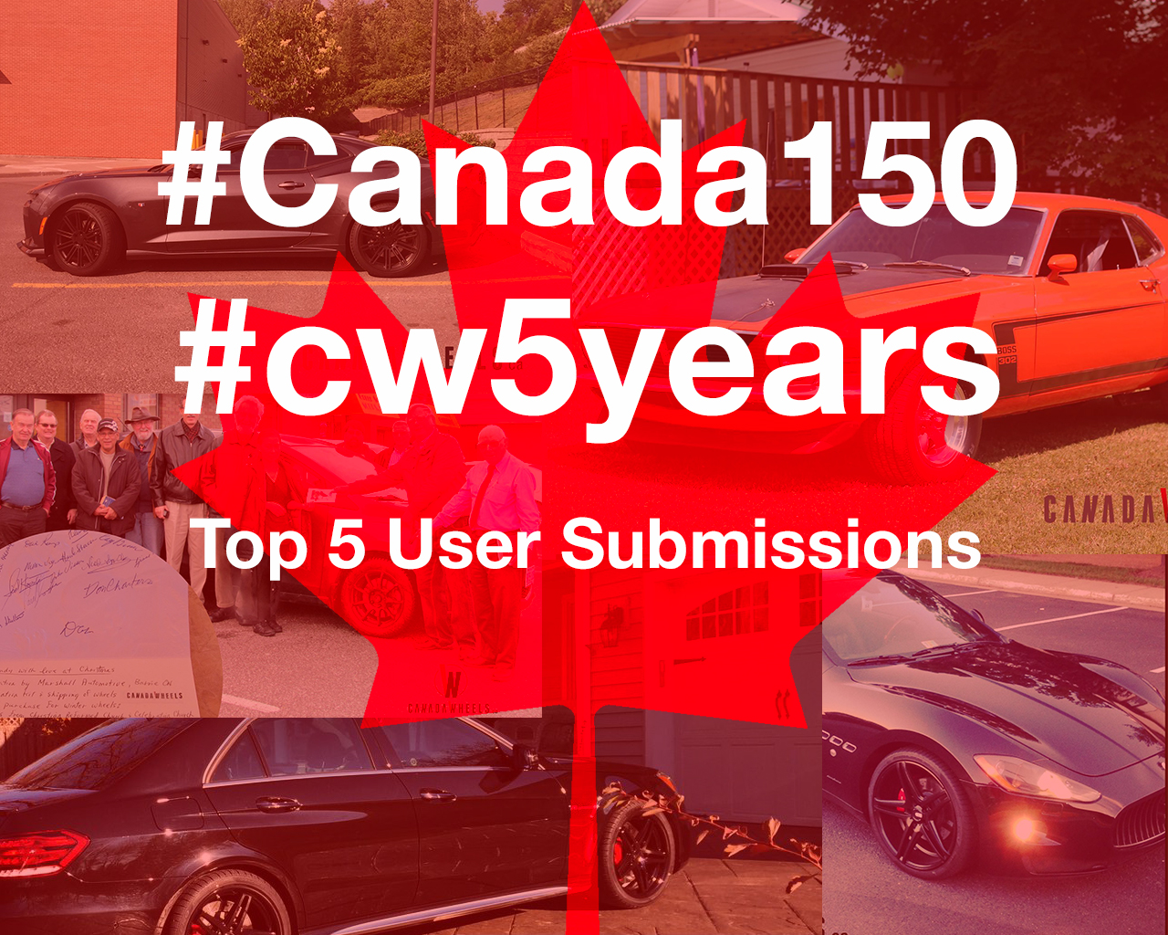Canada Turns 150, CanadaWheels Turns 5, Top 5 User Submitted Cars!